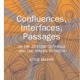 Confluences, Influences, Passages by Joyce Majiski