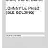 Nomadic Codes: Skin, Taste, Burn by Johnny de Philo [Sue Golding]