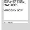 SPeeLINE: Electronically Purveyed Spatial Envelopes by Marcelyn Gow
