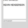 Between the Eyes Evil Shaved by Kevin Henderson