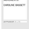 How Many Movements? by Caroline Bassett