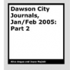 Dawson City Journals 2 by Alice Angus & Joyce Majiski
