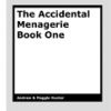 An Accidental Menagerie 1 by Andrew & Maggie Hunter