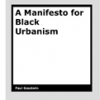 A Manifesto for Black Urbanism by Paul Goodwin