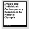 Image & Individual: Contemporary Responses to Manet's 'Olympia' by Tarin Hughes