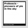 Pioneers of pie in the sky by Proboscis
