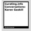 Curating.info Conversations: Karen Gaskill by Michelle Kasprzak