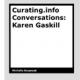 Curating.info Conversations: Karen Gaskill by Michelle Kasprzak