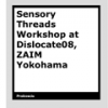 Sensory Threads Workshop eNotebook by Proboscis