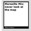 Marseille Mix - never look at the map by William Firebrace