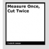 Measure Once, Cut Twice : a case study of Snout by Frederik Lesage