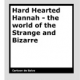Hard Hearted Hannah: the world of the Strange and Bizarre by Cartoon de Salvo