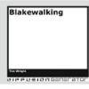Blakewalking by Tim Wright