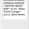 "The Anthropofferjist Charles Dickens: ""Wapping Ghost Ship"" by Steve Beard"
