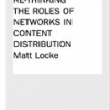 P2P & Mobility: Rethinking the Roles of Networks in Content Distribution by Matt Locke