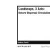 Landscape: Return • Dispersal • Circulation by Kathryn Yusoff
