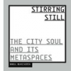 Stirring Still – The city soul and its metaspaces by Raoul Bunschoten