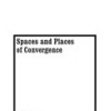 Spaces and Places of Convergence by Anne Galloway