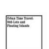 Urban Time Travel: Odd-Lots and Floating Islands by Lisa LeFeuvre