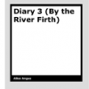 Diary 3 (By the River Firth) by Alice Angus
