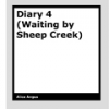Diary 4 (Waiting by Sheep Creek) by Alice Angus
