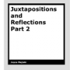 Juxtapositions and Reflections Part 2 by Joyce Majiski
