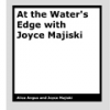 At the Water's Edge with Joyce Majiski by Alice Angus
