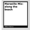 Marseille Mix – along the beach by William Firebrace