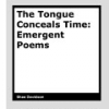 The Tongue Conceals Time by Shae Davidson
