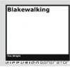 Blakewalking by Tim Wright