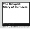The Octuplet: Story of Our Lives by Babette Wagenvoort