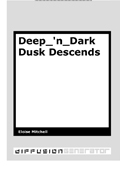 Deep_'n_Dark Dusk Descends