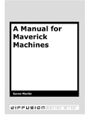 A Manual for Maverick Machines